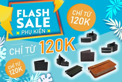 FLASH SALE PHỤ KIỆN – CHỈ TỪ 120K